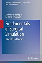 Fundamentals of Surgical Simulation: Principles and Practice (Improving Medical Outcome - Zero Tolerance)