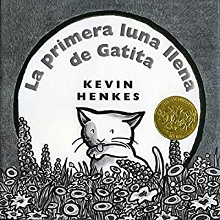 La Primera Luna Llena de Gatita [Kitten's First Full Moon]                   By:                                                                                                                                 Kevin Henkes                               Narrated by:                                                                                                                                 Carolina Ayala                      Length: 5 mins     1 rating     Overall 5.0