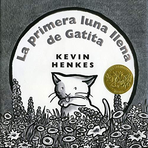 La Primera Luna Llena de Gatita [Kitten's First Full Moon]