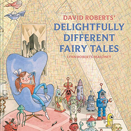 Compare Textbook Prices for David Roberts' Delightfully Different Fairy Tales  ISBN 9781843654759 by Roberts, David,Roberts-Maloney, Lynn
