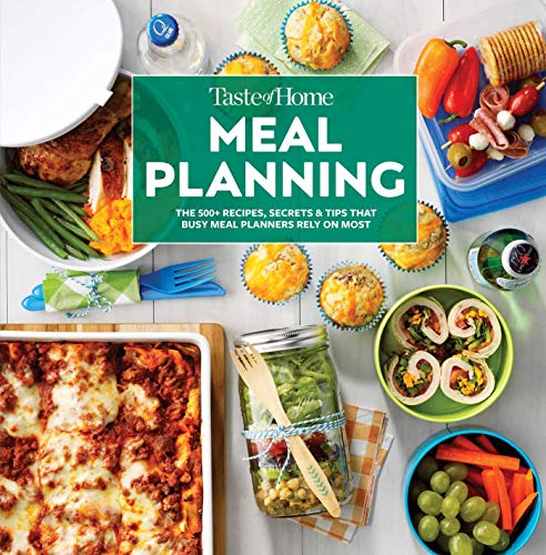 Taste of Home Meal Planning: The 500+ Recipes, Secrets & Tips that Busy Meal Planners Rely on Most
