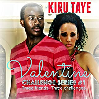 Valentine     Challenge Series, Book 1              By:                                                                                                                                 Kiru Taye                               Narrated by:                                                                                                                                 Steven E. Savage                      Length: 2 hrs and 51 mins     4 ratings     Overall 4.5