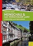 Monschau und das Monschauer Land: Streifzüge und Entdeckungen
