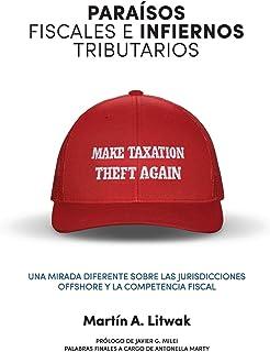 Paraísos fiscales e infiernos tributarios: una mirada diferente sobre las jurisdicciones offshore y la competencia fiscal