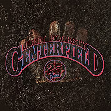 Centerfield - 25th Anniversary