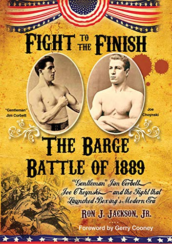 "Fight To The Finish: ""Gentleman"" Jim Corbett, Joe Choynski, and the Fight that Launched Boxing's Modern Era (English Edition)"