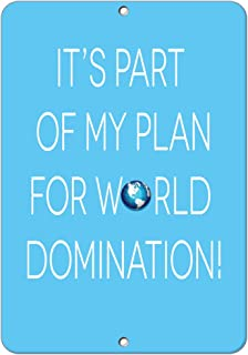 Fastasticdeals It's Part of My Plan for World Domination! Funny Quote Aluminum Metal Sign