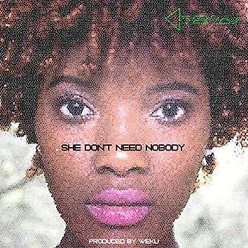 She Don't Need Nobody (feat. Weku)
