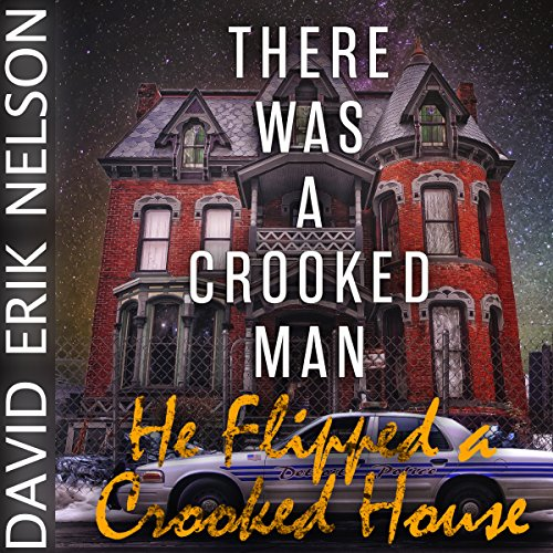 There Was a Crooked Man, He Flipped a Crooked House audiobook cover art