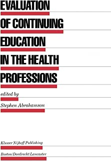 Evaluation of Continuing Education in the Health Professions
