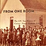 From One Room...The 125-Year History of the Corona-Norco-Eastvale Schools