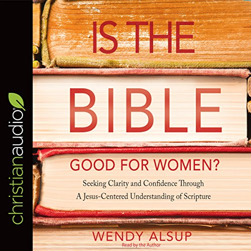 Is the Bible Good for Women? audiobook cover art