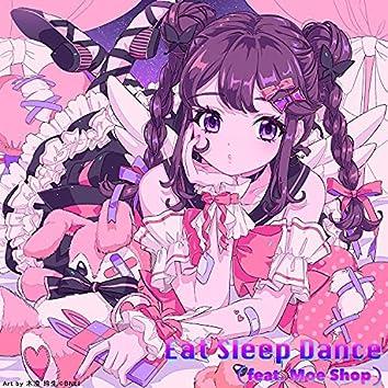 Eat Sleep Dance (feat. Moe Shop)
