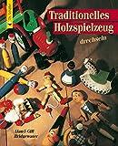 Traditionelles Holzspielzeug drechseln (HolzWerken) - Alan Bridgewater