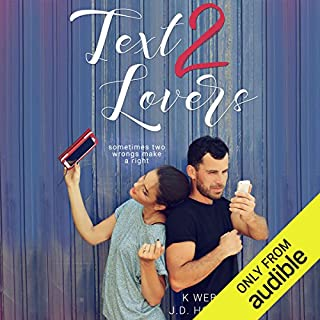 Text 2 Lovers                   By:                                                                                                                                 K. Webster,                                                                                        J. D. Hollyfield                               Narrated by:                                                                                                                                 Ava Erickson,                                                                                        Jacob Morgan                      Length: 6 hrs and 21 mins     331 ratings     Overall 4.5