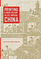 Printing and Book Culture in Late Imperial China (Studies on China)
