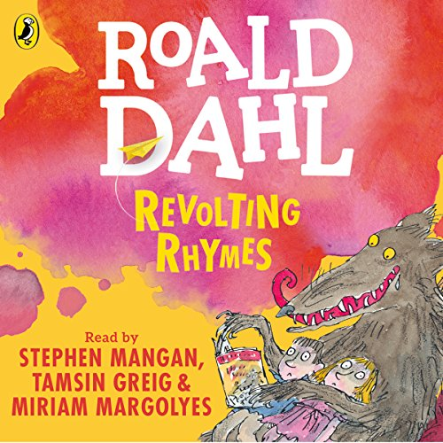 Revolting Rhymes                   Written by:                                                                                                                                 Roald Dahl,                                                                                        Quentin Blake - illustrator                               Narrated by:                                                                                                                                 Tamsin Greig,                                                                                        Stephen Mangan,                                                                                        Miriam Margolyes                      Length: 35 mins     1 rating     Overall 5.0