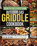 OUTDOOR GAS GRIDDLE COOKBOOK: Discover The Secret Of Perfect Cooking With Quick And Easy Recipes And Illustrated Instructions To Quick-Start Your Griddle. Also Includes Vegetarian Options