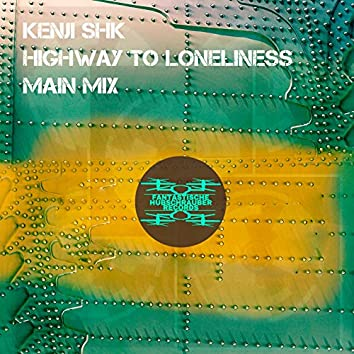 Highway to Loneliness (Main Mix)