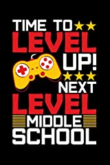 Time To Level Up Next Level Middle School: Graduation School Gift For Student Graduates Paperback