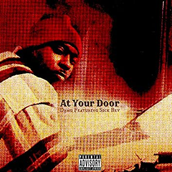At Your Door (feat. Sick Bev) - Single