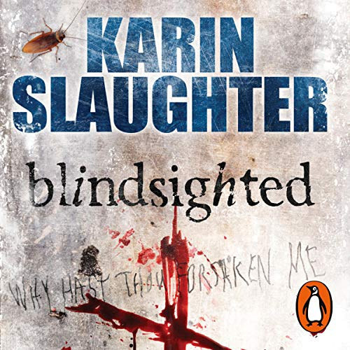 Blindsighted                   By:                                                                                                                                 Karin Slaughter                               Narrated by:                                                                                                                                 Denica Fairman                      Length: 11 hrs and 4 mins     51 ratings     Overall 4.4