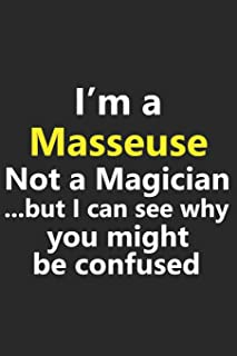 I'm a Masseuse Not A Magician But I Can See Why You Might Be Confused: Funny Massage Therapist MT Job Career Notebook Journal Lined Wide Ruled Paper Stylish Diary Planner 6x9 Inches 120 Pages Gift
