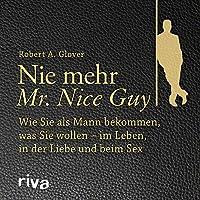 Nie mehr Mr. Nice Guy Hörbuch