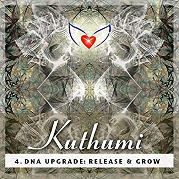 Guided Ascension Healing Meditations 4: Kuthumi - DNA Upgrade: Release & Grow