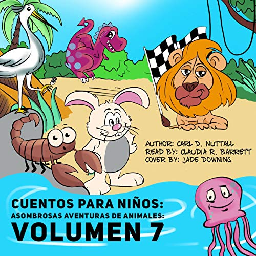 Cuentos Para Niños: Asombrosas Aventuras De Animales: Volumen 7 [Tales for Children: Amazing Adventures of Animals, Volume 7] audiobook cover art