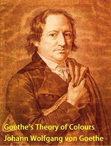 Goethe\'s Theory of Colours (English Edition)