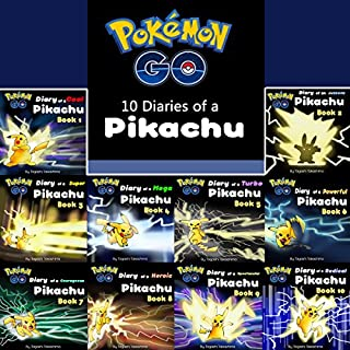 Pokemon Go: 10 Diaries of a Pikachu in 1     Pokemon Go Series, Books 1-10              By:                                                                                                                                 Tagashi Takashima                               Narrated by:                                                                                                                                 Tristan Wright                      Length: 8 hrs and 6 mins     7 ratings     Overall 5.0