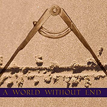 A World Without End