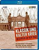Klassik Und Kalter Krieg: Musiker in der DDR [Blu-ray]