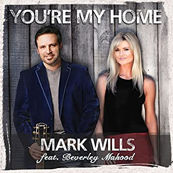 You're My Home (feat. Beverley Mahood)