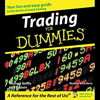 Trading for Dummies                   By:                                                                                                                                 Michael Griffis                               Narrated by:                                                                                                                                 Brett Barry                      Length: 3 hrs and 12 mins     101 ratings     Overall 3.5