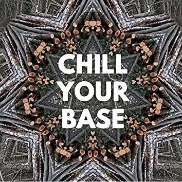 Chill Your Base