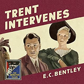 Trent Intervenes     The Detective Club              By:                                                                                                                                 E. C. Bentley                               Narrated by:                                                                                                                                 Steven Crossley                      Length: 8 hrs and 59 mins     17 ratings     Overall 4.6
