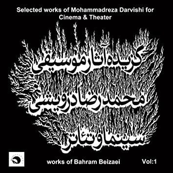 Selected Works of Mohammadreza Darvishi for Cinema and Theater-Vol.1 works of Bahram Beizaei