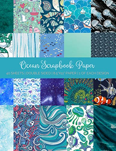 Compare Textbook Prices for Ocean Scrapbook Paper: Scrapbooking Supplies For Arts & Crafts   40 Double Sided Papers With Beach & Sea Vacation Theme Serene Scrapbooking Supplies  ISBN 9798703805473 by Archer, Allegra