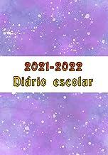 Diário escolar 2021-2022: de setembro de 2021 a julho de 2022, do ensino fundamental à faculdade, esteja pronto para a vol...