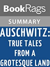 Summary & Study Guide Auschwitz: True Tales from a Grotesque Land by Sara Nomberg-Przuytyk