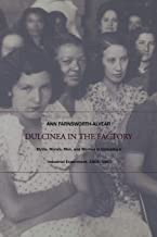 Dulcinea in the Factory: Myths, Morals, Men, and Women in Co