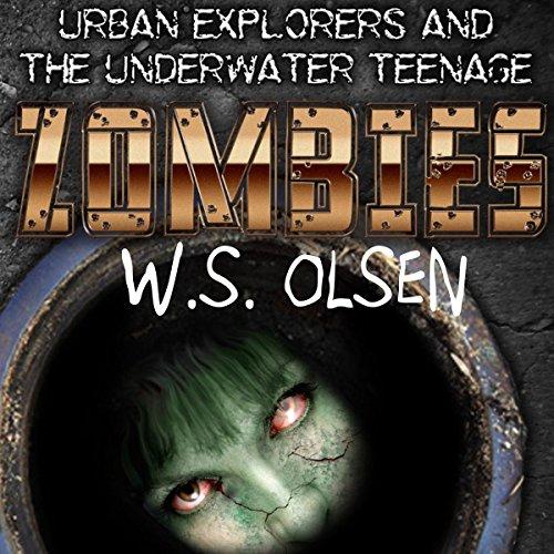 Urban Explorers & The Underwater Teenage Zombies audiobook cover art