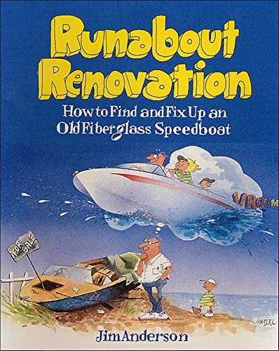 Runabout Renovation: How to Find and Fix Up an Old Fiberglass Speedboat