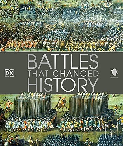 Compare Textbook Prices for Battles that Changed History Illustrated Edition ISBN 9781465473844 by DK,Smithsonian Institution