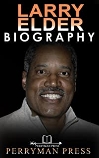 Larry Elder Book: The Inspiring Biography Book, Life, Story, Interesting Facts Of The American Conservative Talk Radio Hos...
