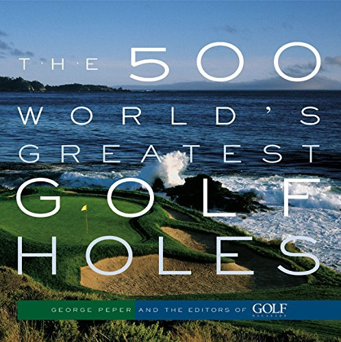 500 Best Golf Holes In The World