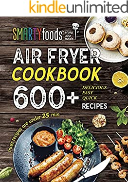 Air Fryer Cookbook : The Best and Easy 600+ Recipes for Beginners on a Budget
