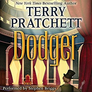 Dodger                   By:                                                                                                                                 Terry Pratchett                               Narrated by:                                                                                                                                 Stephen Briggs                      Length: 10 hrs and 31 mins     1,763 ratings     Overall 4.5